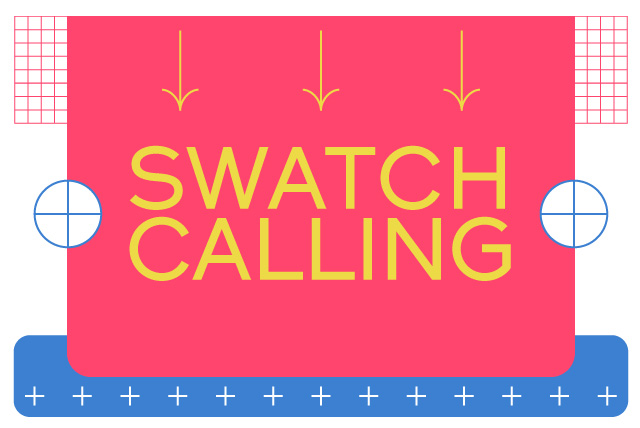SWATCH CALLING